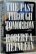 Past Through Tomorrow Future History Stories By Robert A Heinlein - Hardcover