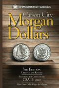 Carson City Morgan Dollars 3rd Edition By Adam Crum And Selby Ungar - Hardcover