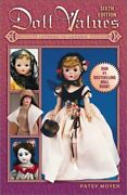 Doll Values Antique To Modern By Patsy Moyer Brand New