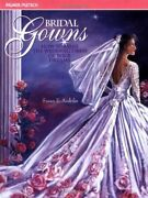 Bridal Gowns How To Make Wedding Dress Of Your Dreams By Susan E. Andriks Vg+