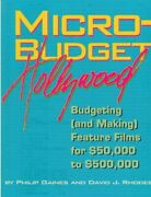 Micro-budget Hollywood Budgeting And Making Feature By Philip Gaines And David
