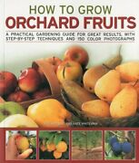 How To Grow Orchard Fruits A Practical Gardening Guide By Richard Bird And Kate