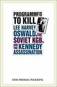 Programmed To Kill Lee Harvey Oswald, Soviet Kgb, And By Ion Mihai Pacepa Vg+