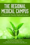 Regional Medical Campus A Resource For Faculty, Staff, By Michael P. Flanagan