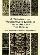A Treasury Of Woodcarving Designs From Around World By Alan And Gill Bridgewater