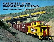 Cabooses Of Union Pacific Railroad By Don Strack And James L. Ehernberger