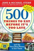 500 Things To Eat Before Itand039s Too Late And Very Best By Jane Stern And Michael