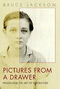 Pictures From A Drawer Prison And Art Of Portraiture By Bruce Jackson Brand New