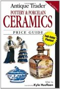 Antique Trader Pottery And Porcelain Ceramics Price Guide By Kyle Husfloen