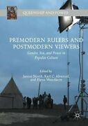 Premodern Rulers And Postmodern Viewers Gender, Sex, And By Janice North And Karl