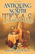 Antiquing In North Texas A Guide To Antique Shops, Malls, By Ron Mcadoo And Caryl