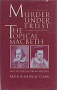 Murder Under Trust Topical Macbeth And Other Jacobean By Arthur Melville Clark