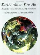 Earth Water Fire Air A Suite For Voices Narrator And By Don Dupont And Brian