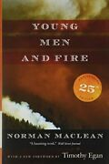 Young Men And Fire Twenty-fifth Anniversary Edition By Norman Maclean Excellent