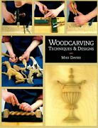 Woodcarving Techniques And Designs By Mike Davies - Hardcover Excellent Condition