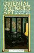 Oriental Antiques And Art An Identification And Value By Sandra Andacht Mint