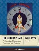 The London Stage 1920-1929 1920-1924 V. 1 A Calendar Of Plays And Players We