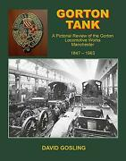 Gorton Tank A Pictorial Review Of The Gorton Locomotive Works By David Gosling