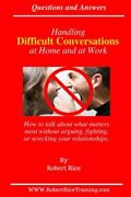 Handling Difficult Conversations At Home And At Work How By Robert Rice New