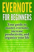 Evernote For Beginners Your Guide To Master Evernote, By Kyle Fogg Brand New