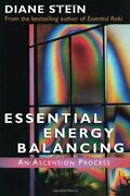 Essential Energy Balancing An Ascension Process By Diane Stein