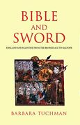 Bible And Sword England And Palestine From Bronze Age To By Barbara Tuchman