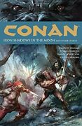 Conan Volume 10 Iron Shadows In Moon By Timothy Truman Mint Condition