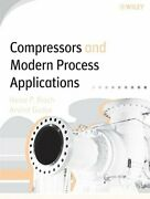 Compressors And Modern Process Applications By Heinz P. Bloch And Arvind Godse Vg+