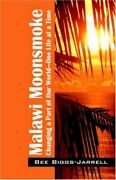 Malawi Moonsmoke Changing A Part Of Our World -- One Life By Bee Biggs-jarrell