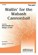 Waitin' For Wabash Cannonball By Mary Donnelly And George L O Strid Brand New