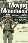 Moving Mountains Lessons In Leadership And Logistics From By William G. Pagonis