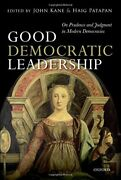 Good Democratic Leadership On Prudence And Judgment In By John Kane And Haig