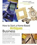 How To Start A Home-based Antiques Business, 4th By To Come Mint Condition