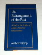 Estrangement Of Past A Study In Origins Of Modern By Anthony Kemp - Hardcover