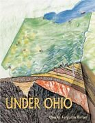 Under Ohio Story Of Ohioand039s Rocks And Fossils By Charles Ferguson Barker Vg+