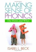 Making Sense Of Phonics, First Edition Hows And Whys By Beck Isabel L. Phd Vg