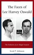 Faces Of Lee Harvey Oswald Evolution Of An Alleged By Scott P. Johnson