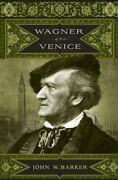 Wagner And Venice Eastman Studies In Music Volume 59 By John W. Barker Mint