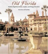 Old Florida Floridaand039s Magnificent Homes Gardens And By Steve Gross And Sue Daley