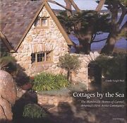 Cottages By Sea Handmade Homes Of Carmel Americaand039s First By Linda Leigh Paul