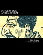 Zionism And Anti-semitism Cornerstone Classic On Subject By Max Nordau And Gustav
