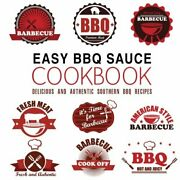 Easy Bbq Sauce Cookbook Delicious And Authentic Southern By Booksumo Press New