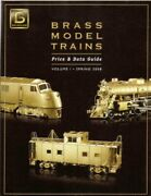 Brass Model Trains Price And Data Guide Vol. 1, Spring 2008 By Dan Glasure Vg+