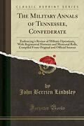Military Annals Of Tennessee, Confederate Embracing A By John Berrien Lindsley