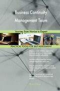 Business Continuity Management Team Journey From Novice By Gerard Blokdyk New