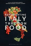 Representing Italy Through Food By Peter Naccarato And Zachary Nowak - Hardcover