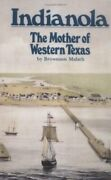 Indianola Mother Of Western Texas By Brownson Malsch Excellent Condition