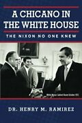 A Chicano In White House Nixon No One Knew By Henry M. Ramirez Mint Condition