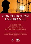 Construction Insurance A Guide For Attorneys And Other By Stephen D. Palley