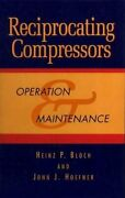 Reciprocating Compressors Operation And Maintenance By Heinz P. Bloch And John